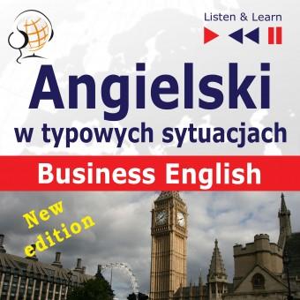 Angielski w typowych sytuacjach. Business English – New Edition (16 tematów na poziomie B2)