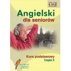 Angielski dla seniorów. Kurs podstawowy część 3