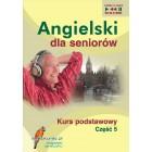 Angielski dla seniorów. Kurs podstawowy część 5