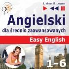Angielski Easy English – Listen & Learn: Części 1-6. (30 tematów konwersacyjnych na poziomie od A2 do B2)