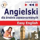 Angielski Easy English – Listen & Learn: Część 3. Nauka i praca (5 tematów konwersacyjnych na poziomie od A2 do B2)