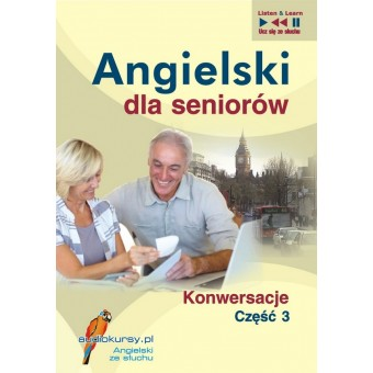 Angielski dla seniorów. Konwersacje część 3