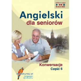 Angielski dla seniorów. Konwersacje część 6