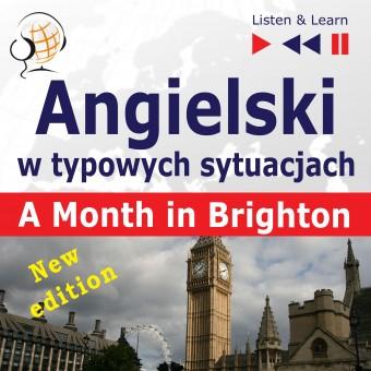 Angielski w typowych sytuacjach. A Month in Brighton – New Edition (16 tematów na poziomie B1)
