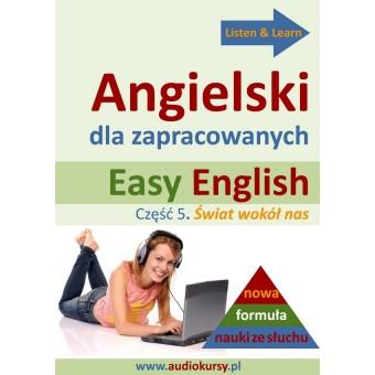Easy English – Angielski dla zapracowanych część 5. Świat wokół nas (Płyta CD-R)