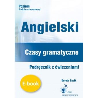 Angielski. Czasy gramatyczne. Podręcznik z ćwiczeniami (e-book)