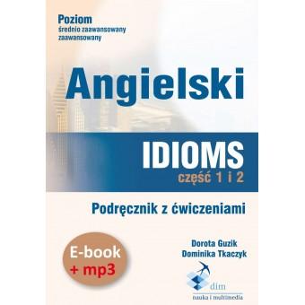 Angielski. Idioms. Część 1 i 2. Podręcznik z ćwiczeniami (e-book+mp3)